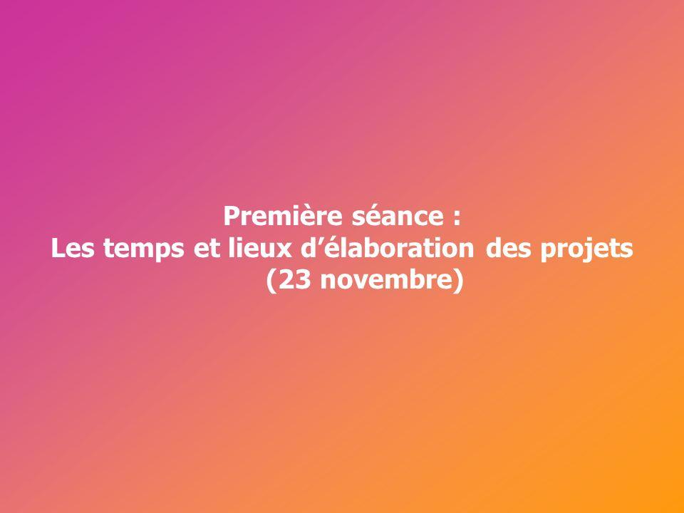 Les temps et lieux d'élaboration des projets (23 novembre)