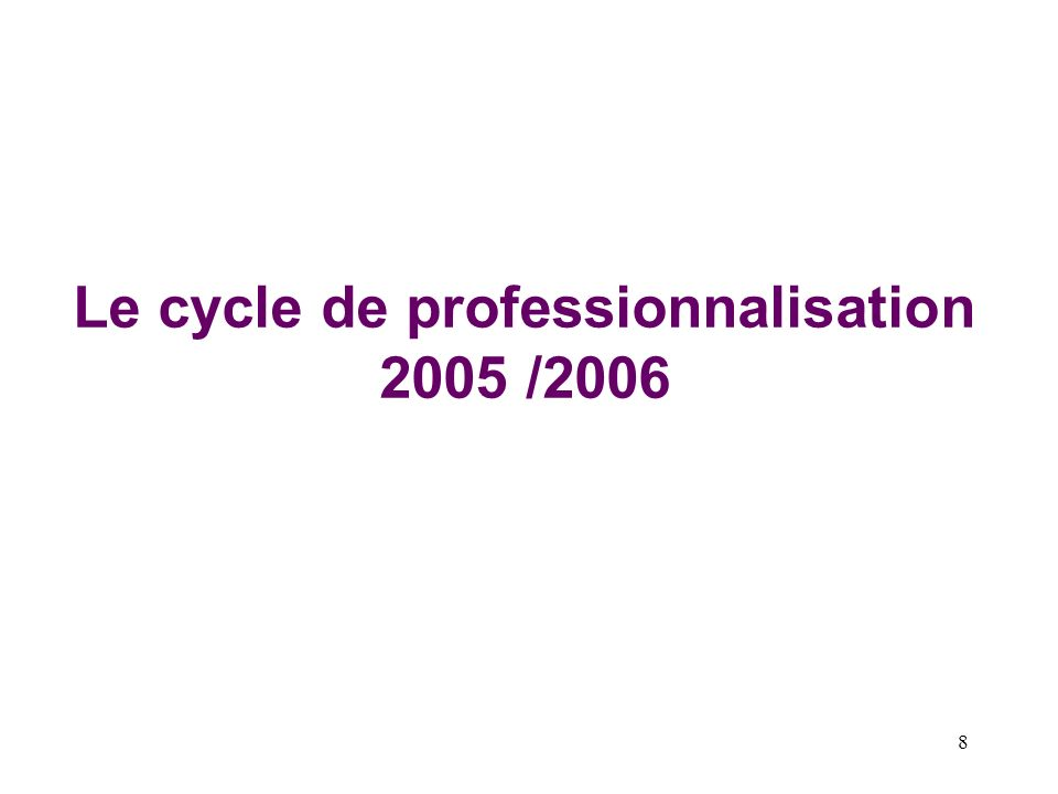 Le cycle de professionnalisation 2005 /2006