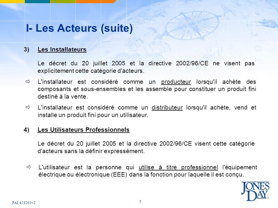 I- Les Acteurs (suite) 3) Les Installateurs
