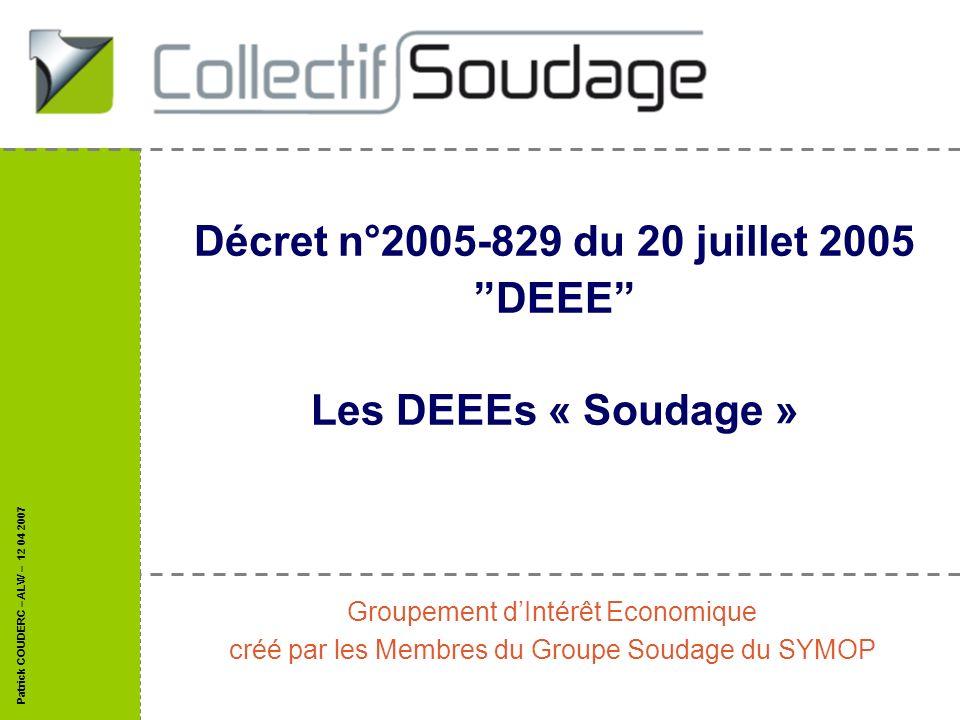 Décret n°2005-829 du 20 juillet 2005 DEEE Les DEEEs « Soudage »