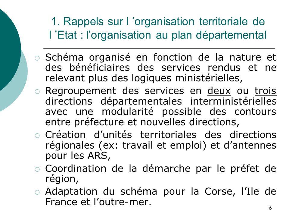 1. Rappels sur l 'organisation territoriale de l 'Etat : l'organisation au plan départemental