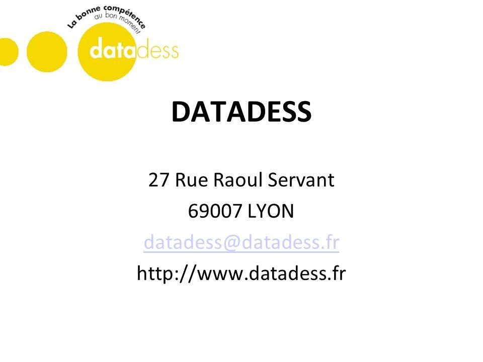 DATADESS 27 Rue Raoul Servant 69007 LYON datadess@datadess.fr