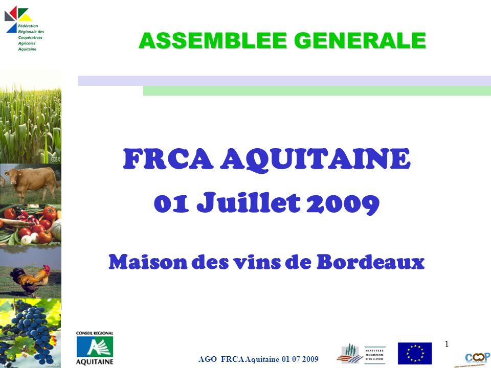 FRCA AQUITAINE 01 Juillet 2009 Maison des vins de Bordeaux