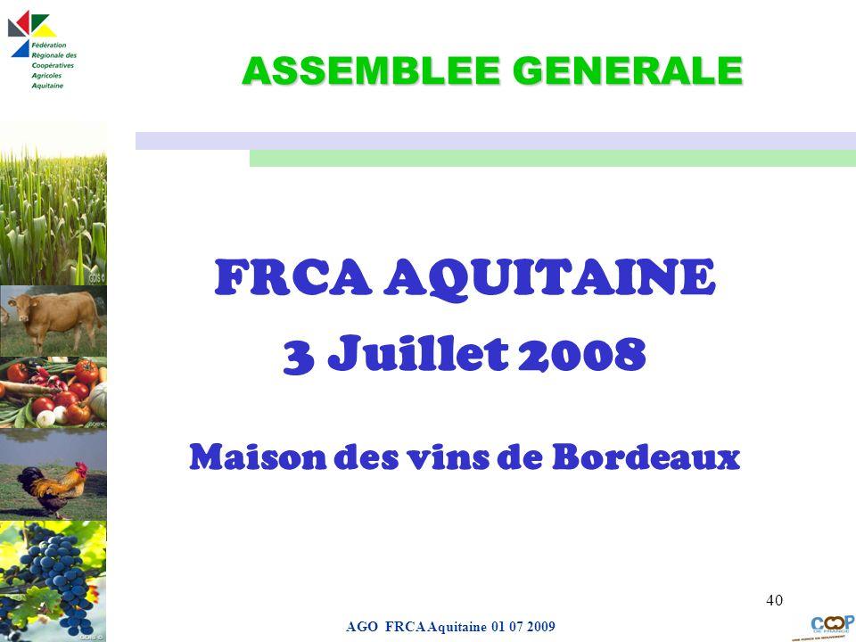 FRCA AQUITAINE 3 Juillet 2008 Maison des vins de Bordeaux
