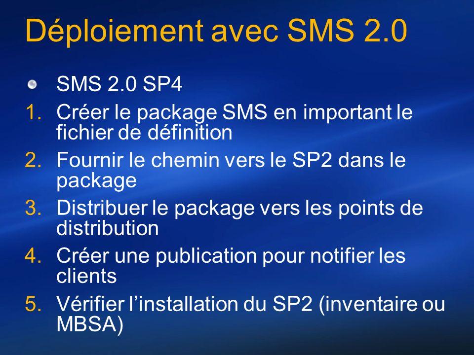 Déploiement avec SMS 2.0 SMS 2.0 SP4