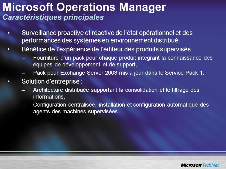 Microsoft Operations Manager Caractéristiques principales