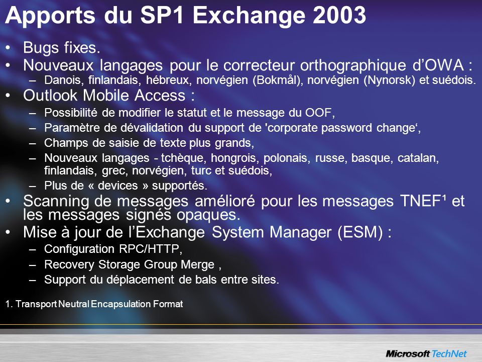 Apports du SP1 Exchange 2003 Bugs fixes.