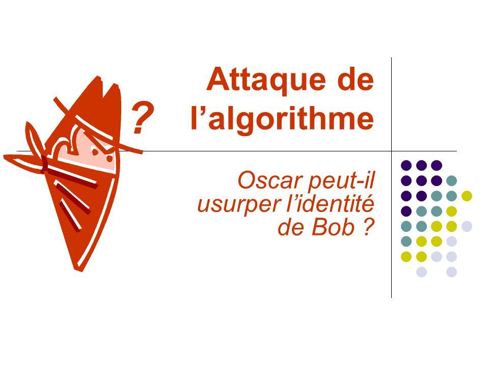Attaque de l'algorithme