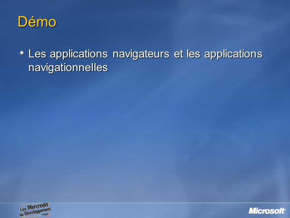 Démo Les applications navigateurs et les applications navigationnelles