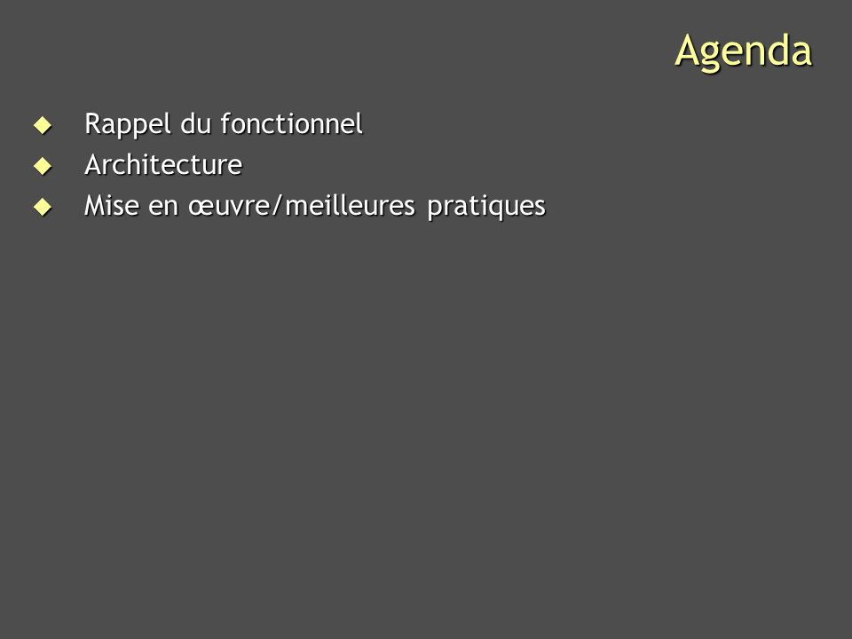 Agenda Rappel du fonctionnel Architecture