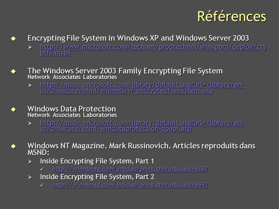 Références Encrypting File System in Windows XP and Windows Server