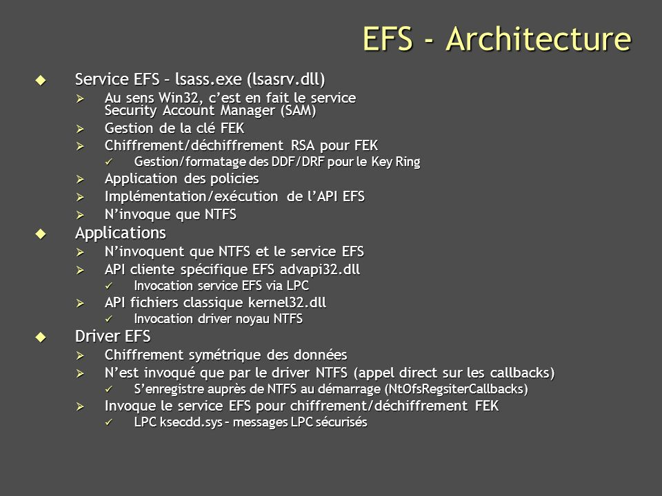 EFS - Architecture Service EFS – lsass.exe (lsasrv.dll) Applications