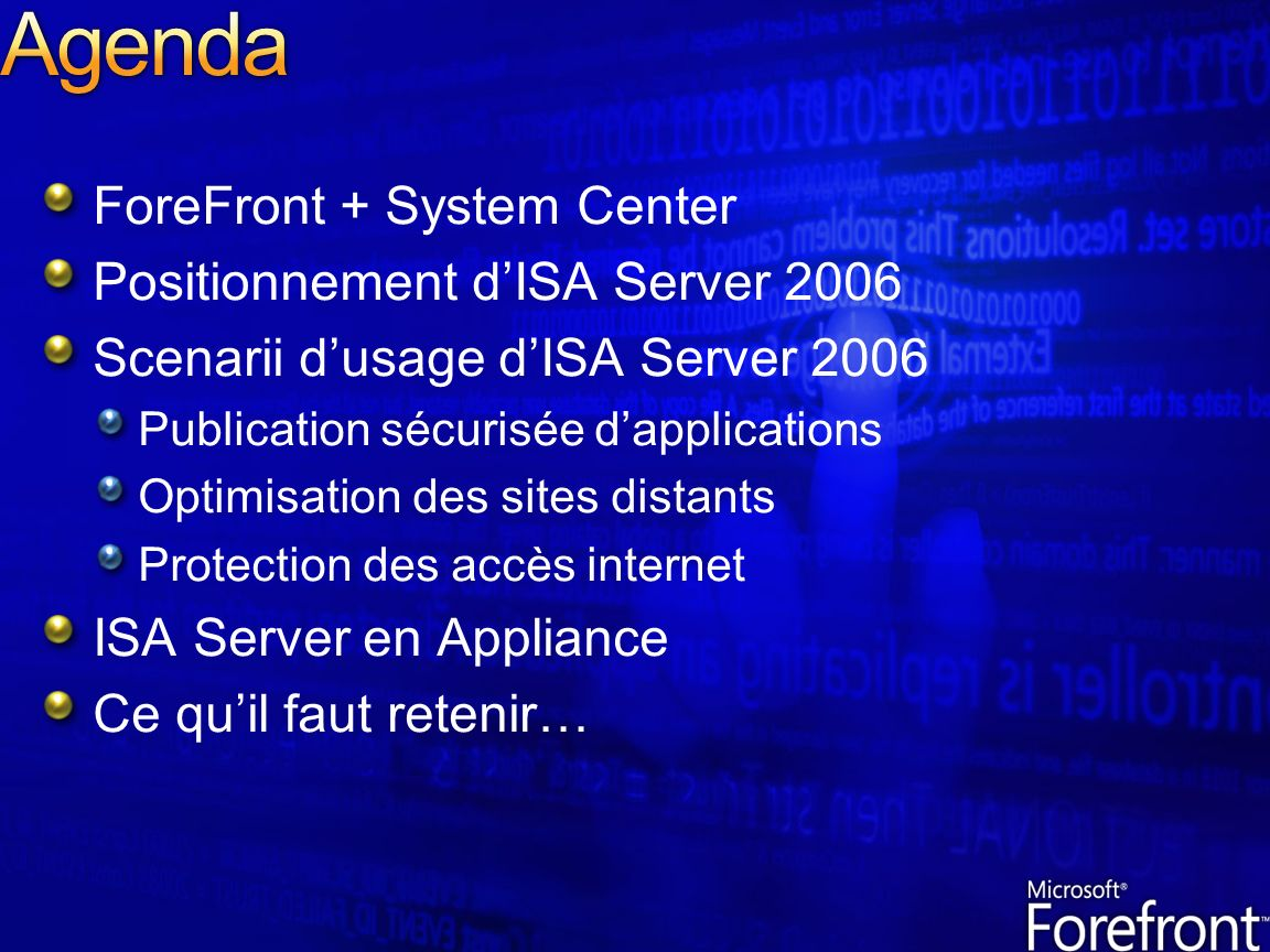 Agenda ForeFront + System Center Positionnement d'ISA Server 2006