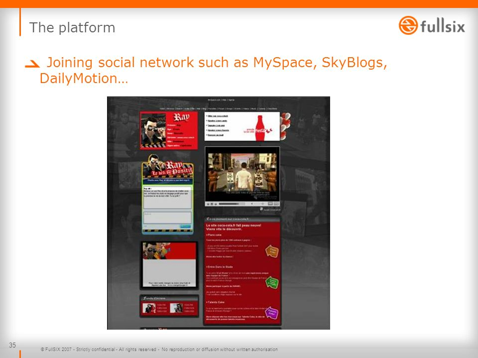 Joining social network such as MySpace, SkyBlogs, DailyMotion…