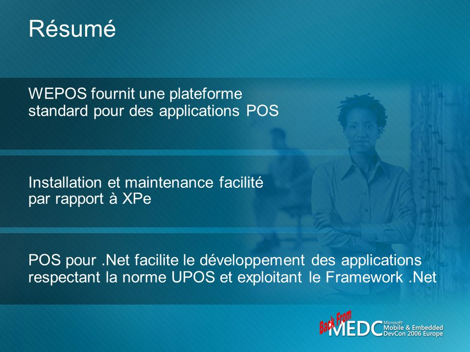 3/26/2017 3:54 PM Résumé. WEPOS fournit une plateforme standard pour des applications POS. Installation et maintenance facilité par rapport à XPe.