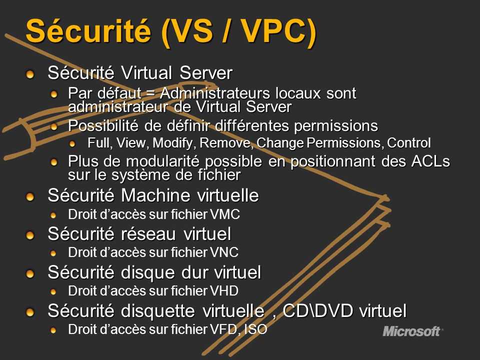 Sécurité (VS / VPC) Sécurité Virtual Server Sécurité Machine virtuelle