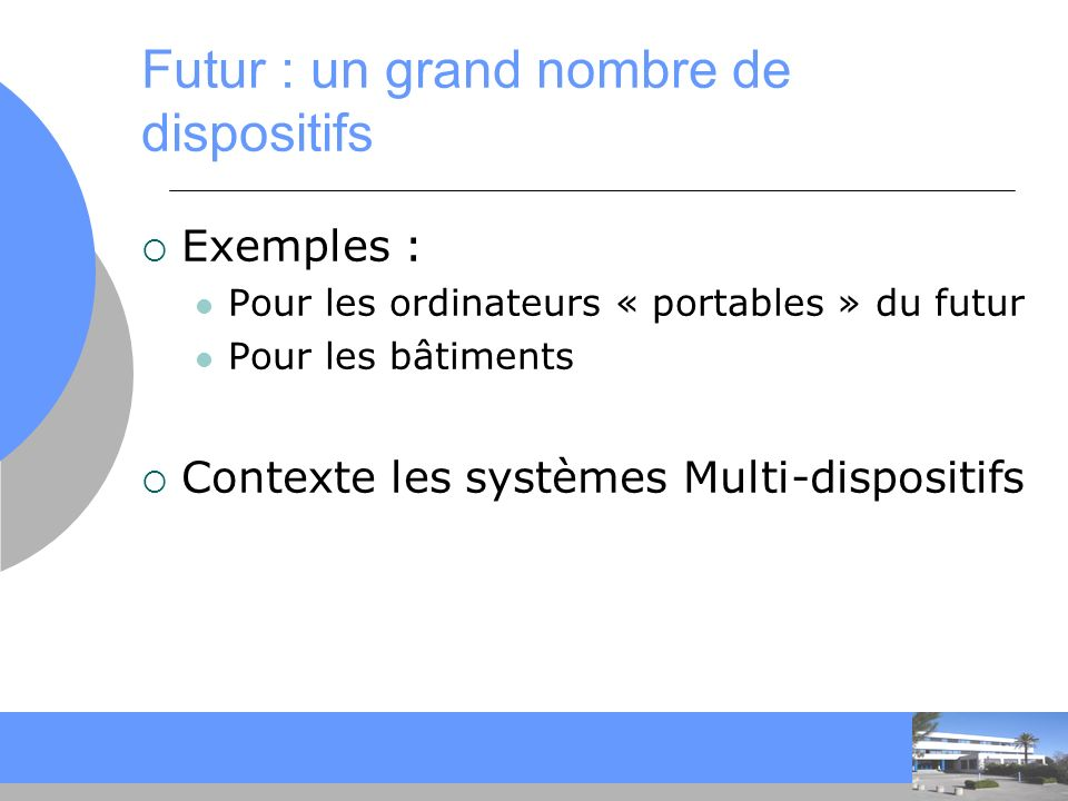Futur : un grand nombre de dispositifs
