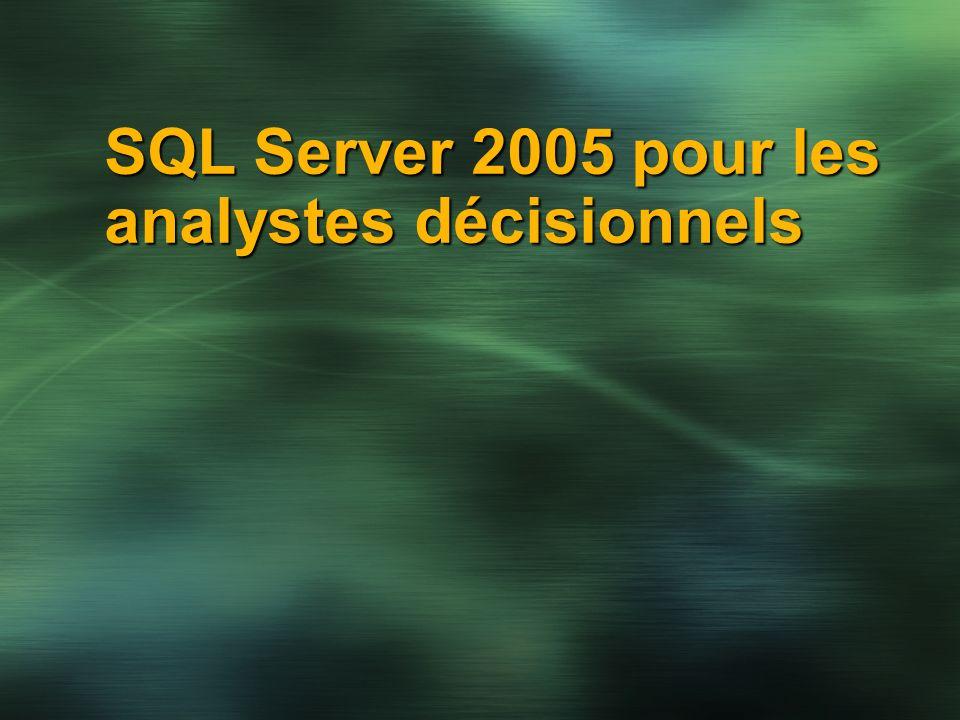 SQL Server 2005 pour les analystes décisionnels