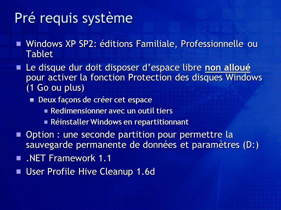 Pré requis système Windows XP SP2: éditions Familiale, Professionnelle ou Tablet.