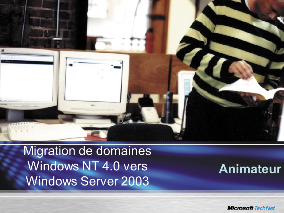 Migration de domaines Windows NT 4.0 vers Windows Server 2003