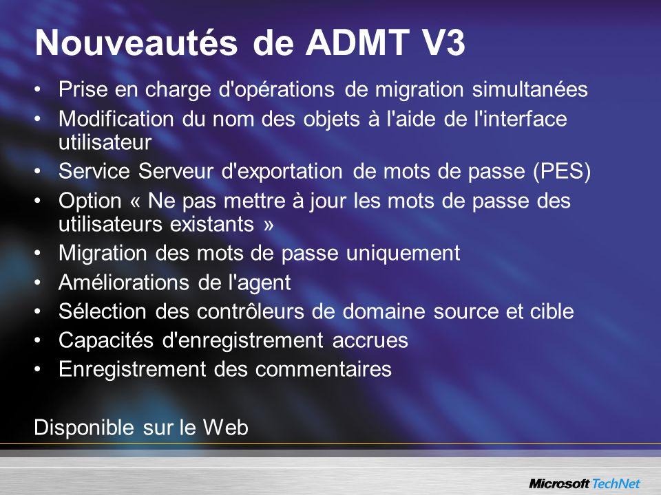 Nouveautés de ADMT V3 Prise en charge d opérations de migration simultanées. Modification du nom des objets à l aide de l interface utilisateur.