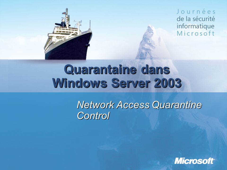 Quarantaine dans Windows Server 2003
