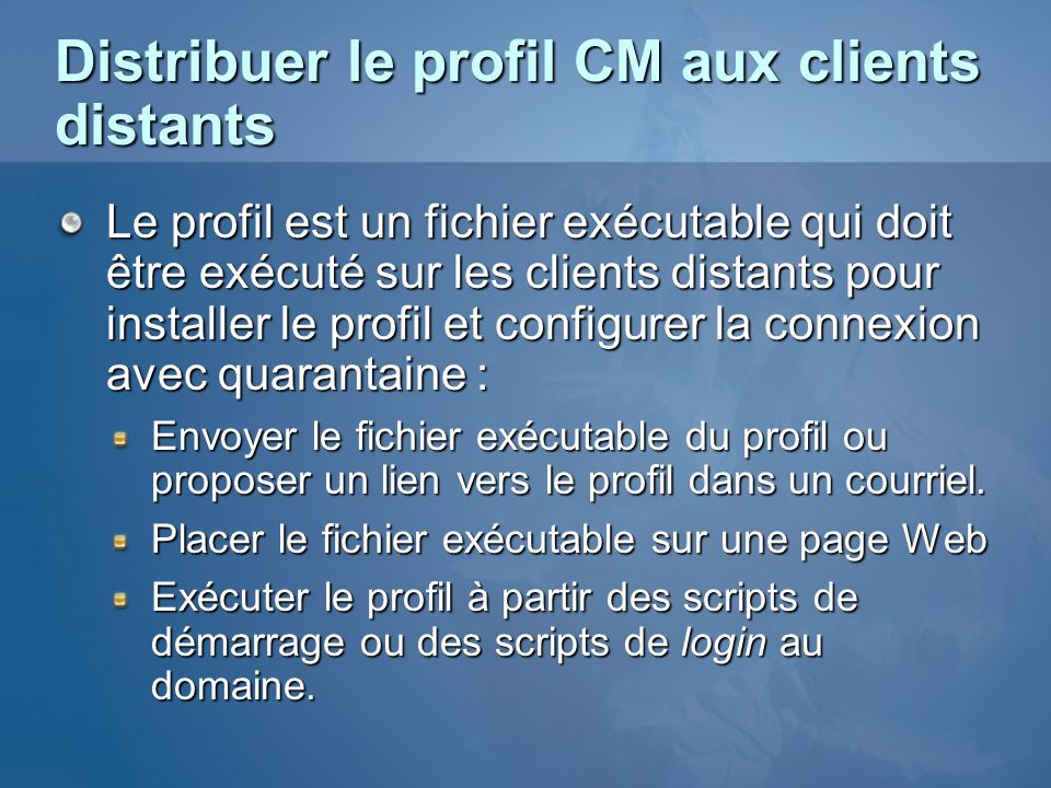 Distribuer le profil CM aux clients distants