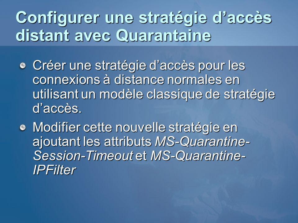 Configurer une stratégie d'accès distant avec Quarantaine