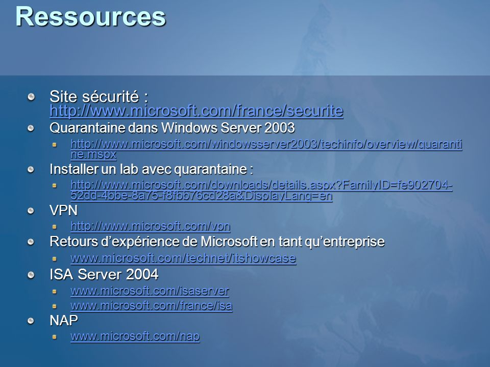 Ressources Site sécurité : http://www.microsoft.com/france/securite