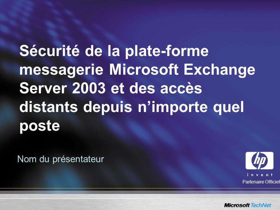 Sécurité de la plate-forme messagerie Microsoft Exchange Server 2003 et des accès distants depuis n'importe quel poste