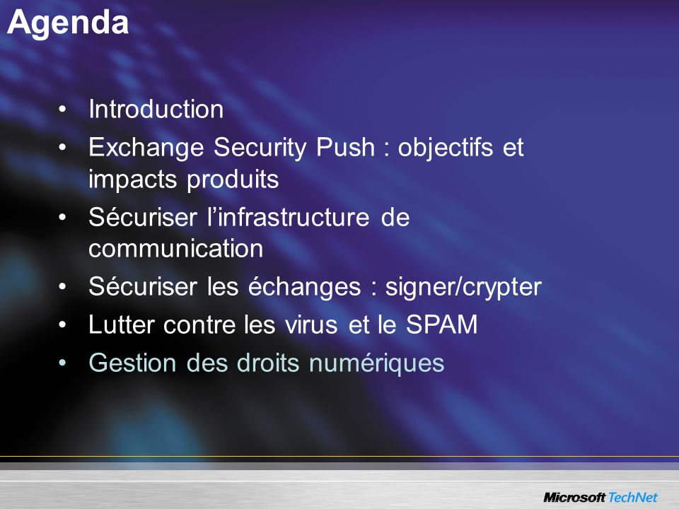 Agenda Introduction. Exchange Security Push : objectifs et impacts produits. Sécuriser l'infrastructure de communication.