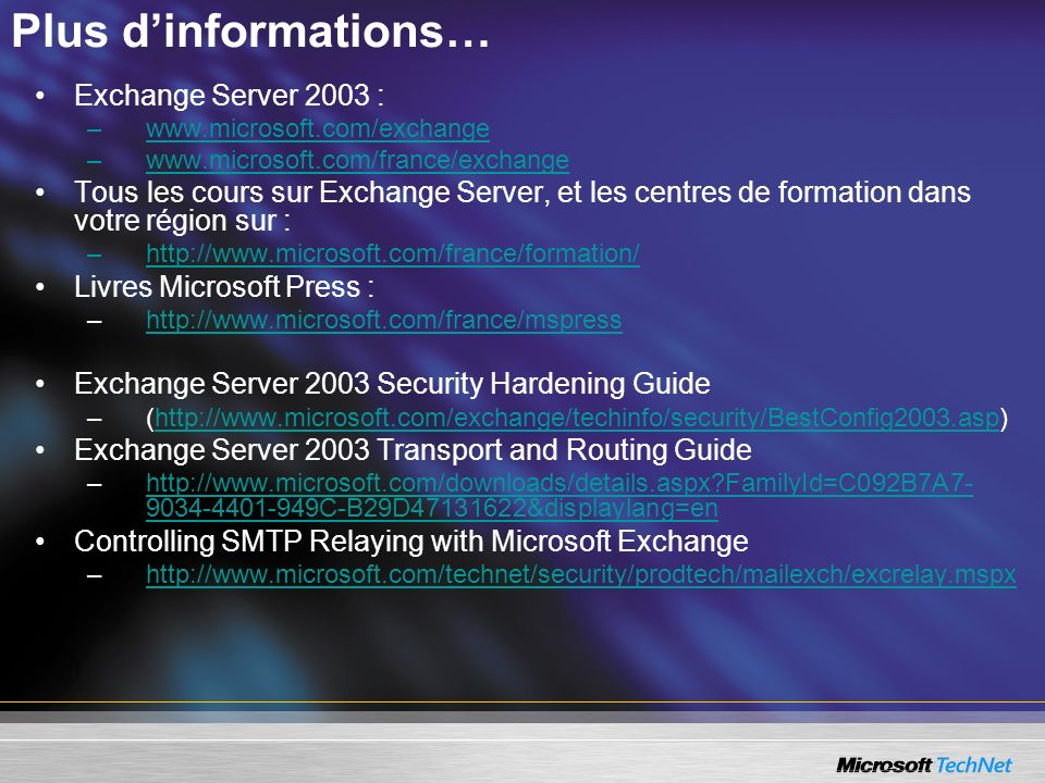 Plus d'informations… Exchange Server 2003 :