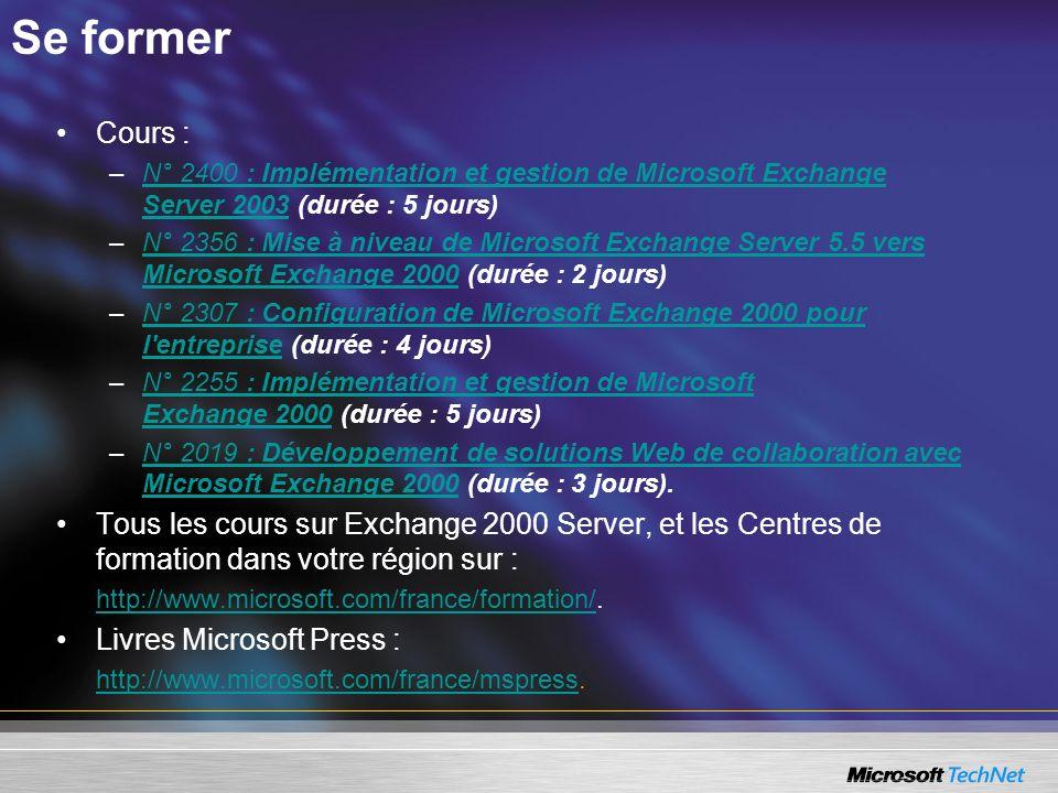 Se former Cours : N° 2400 : Implémentation et gestion de Microsoft Exchange Server 2003 (durée : 5 jours)
