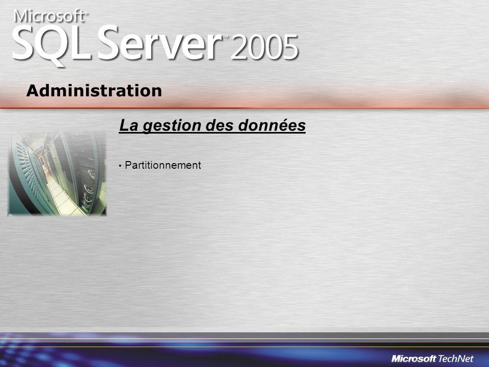 Administration La gestion des données Partitionnement