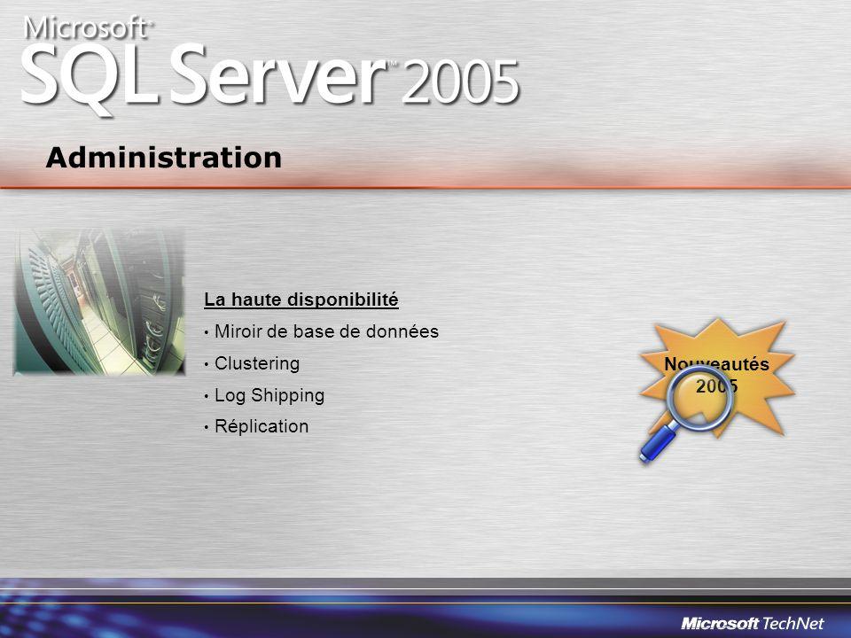 Administration La haute disponibilité Miroir de base de données