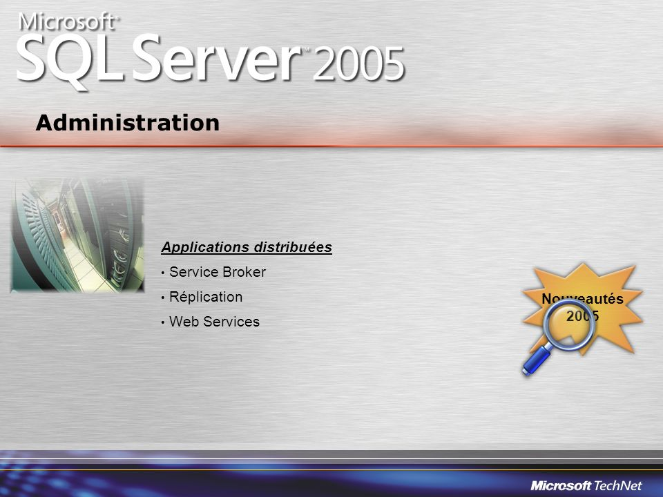 Administration Applications distribuées Service Broker Réplication