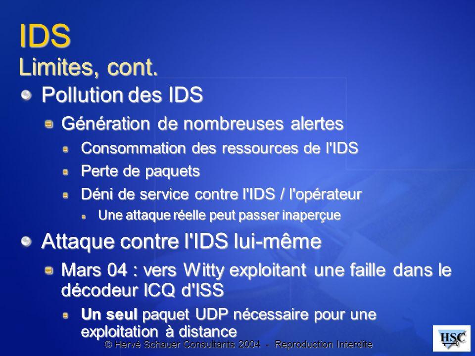 IDS Limites, cont. Pollution des IDS Attaque contre l IDS lui-même