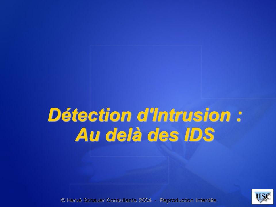 Détection d Intrusion : Au delà des IDS