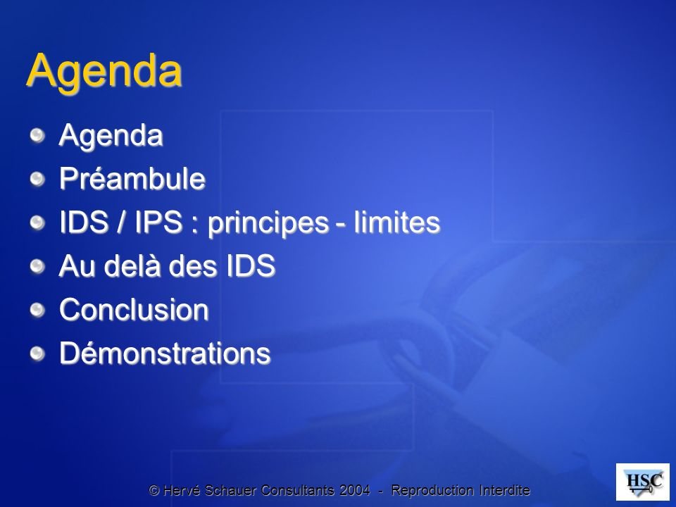 Agenda Agenda Préambule IDS / IPS : principes - limites