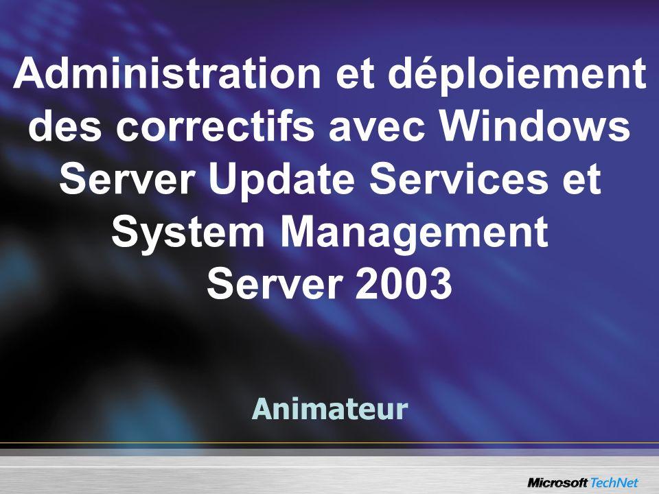 Administration et déploiement des correctifs avec Windows Server Update Services et System Management