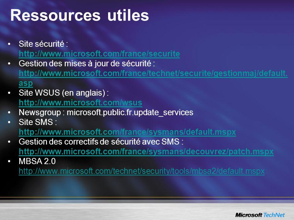 Ressources utilesSite sécurité : http://www.microsoft.com/france/securite.