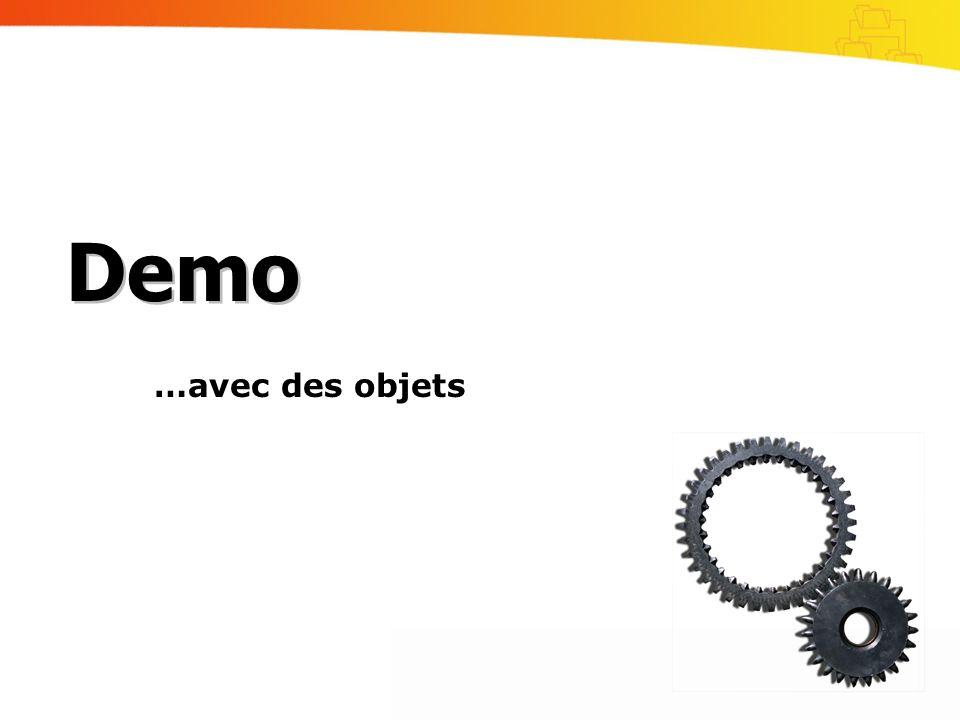 Demo …avec des objets