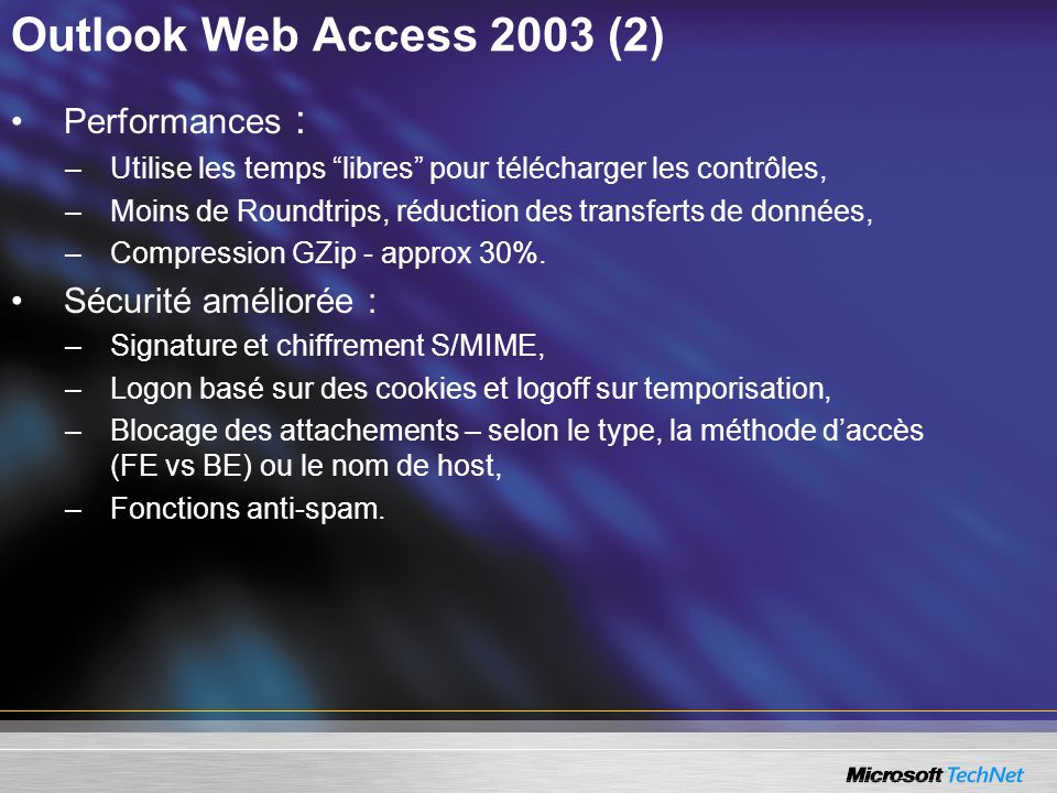 Outlook Web Access 2003 (2) Performances : Sécurité améliorée :