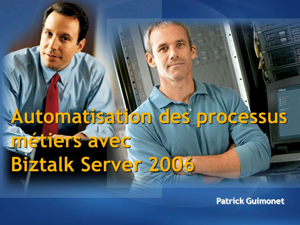 Automatisation des processus métiers avec Biztalk Server 2006
