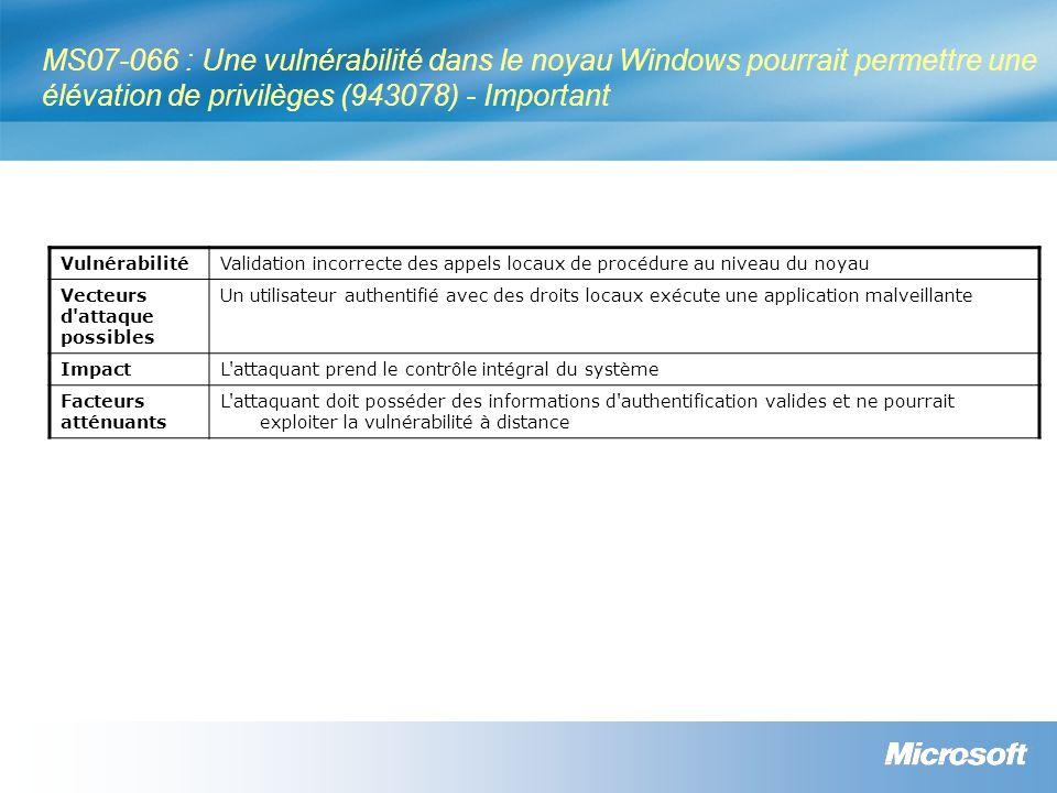 MS07-066 : Une vulnérabilité dans le noyau Windows pourrait permettre une élévation de privilèges (943078) - Important