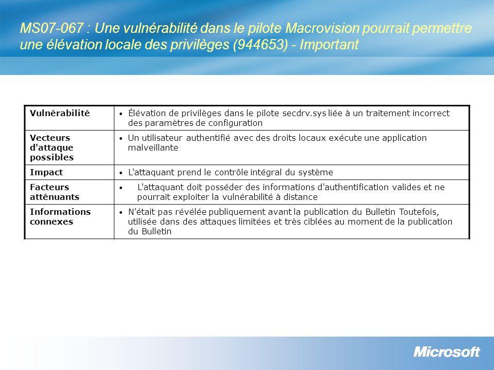 MS07-067 : Une vulnérabilité dans le pilote Macrovision pourrait permettre une élévation locale des privilèges (944653) - Important