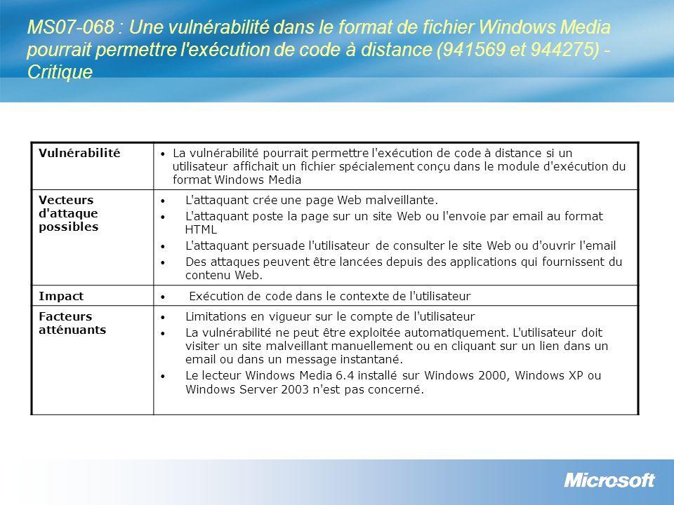 MS07-068 : Une vulnérabilité dans le format de fichier Windows Media pourrait permettre l exécution de code à distance (941569 et 944275) - Critique
