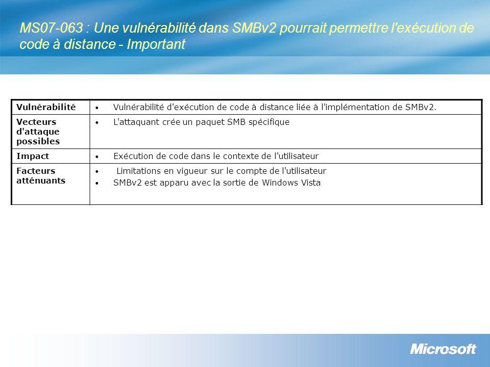 MS07-063 : Une vulnérabilité dans SMBv2 pourrait permettre l exécution de code à distance - Important