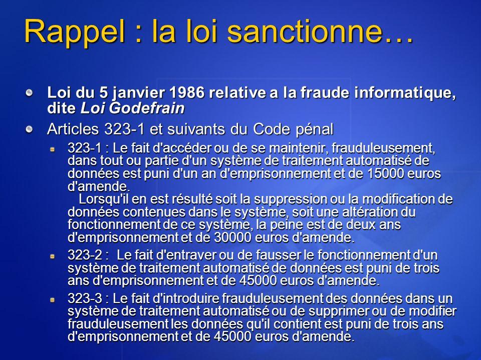 Rappel : la loi sanctionne…