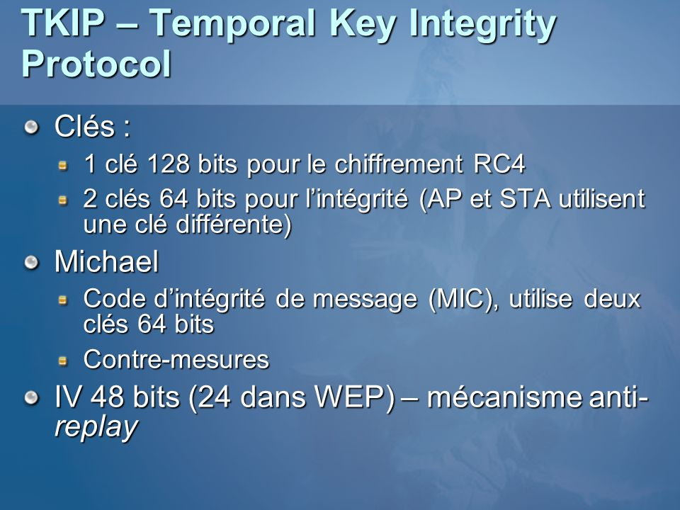 TKIP – Temporal Key Integrity Protocol